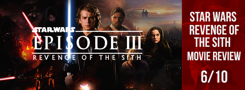 Star Wars Episode Iii Revenge Of The Sith 2005 Movie Review The Film Ratings