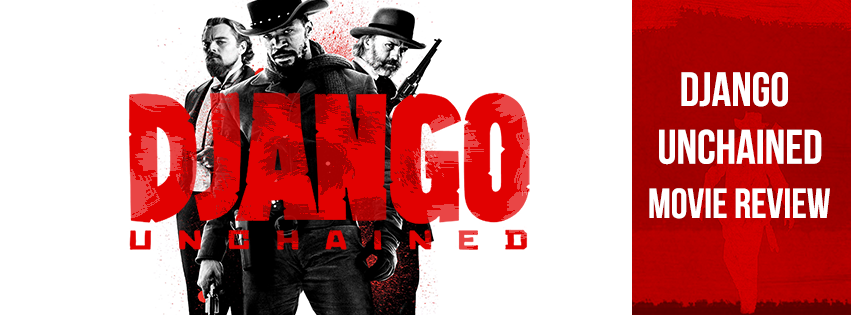 Django Unchained 2012 Movie Review The Film Ratings